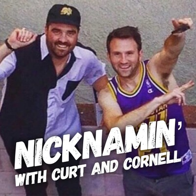 Nicknamin' with Curt and Cornell