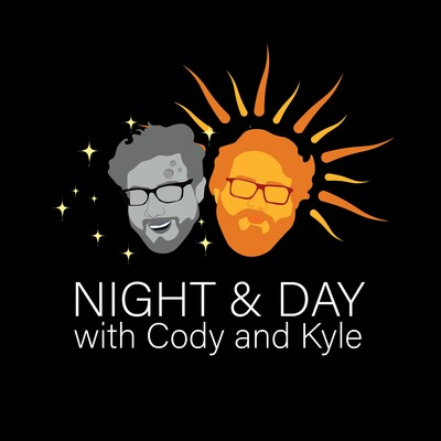 Night and Day with Cody and Kyle