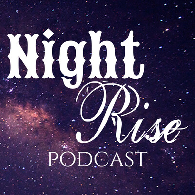 Night Rise Podcast