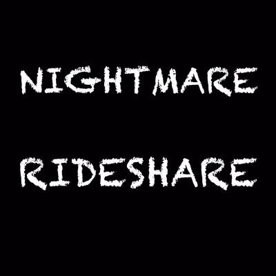Nightmare Rideshare
