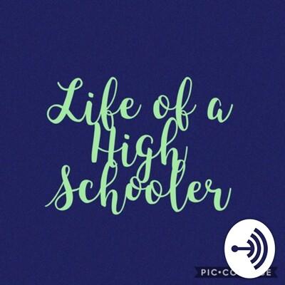 Life of a High Schooler