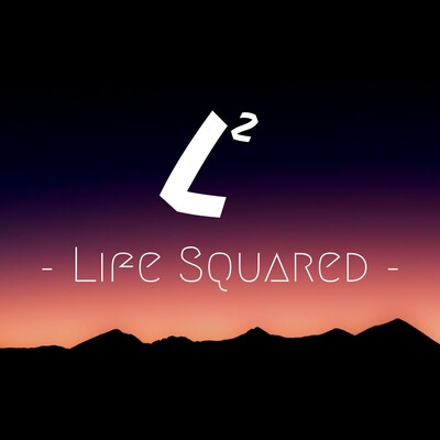 Life Squared