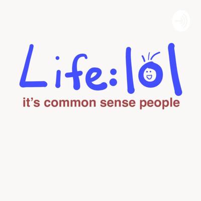 Life: lol