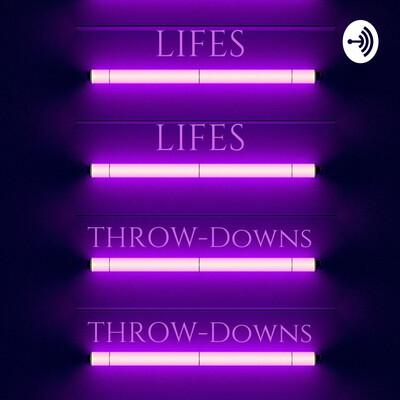 Lifes Throw-Downs