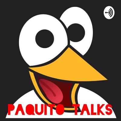 Paquito Talks