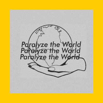 Paralyze the world