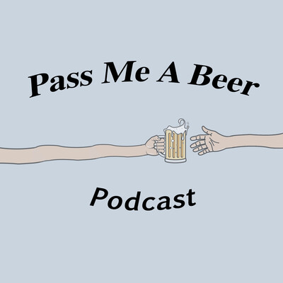 Pass Me a Beer Podcast