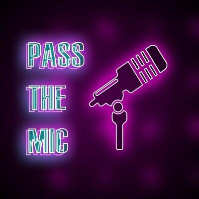 Pass The Mic: An Open Forum