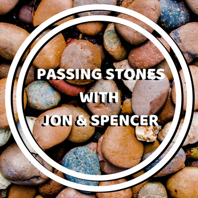 Passing Stones With Jon and Spencer