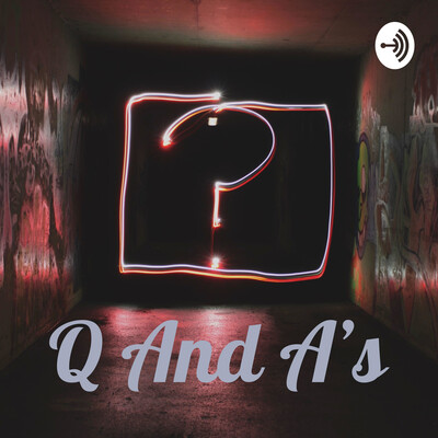 Q And A's