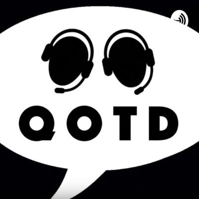 QOTD Podcast