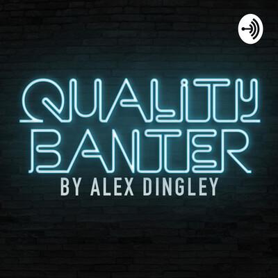 Quality Banter