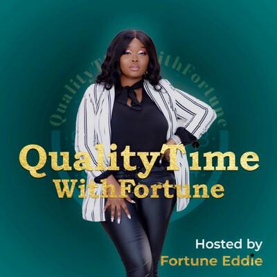 QualityTimeWithFortune With Fortune Eddie