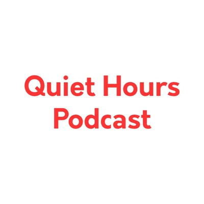Quiet Hours Podcast