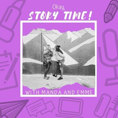 Okay, Story Time!