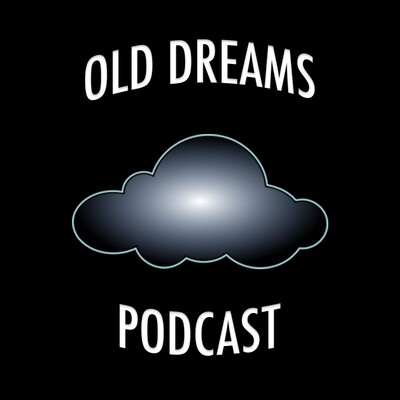 Old Dreams Podcast