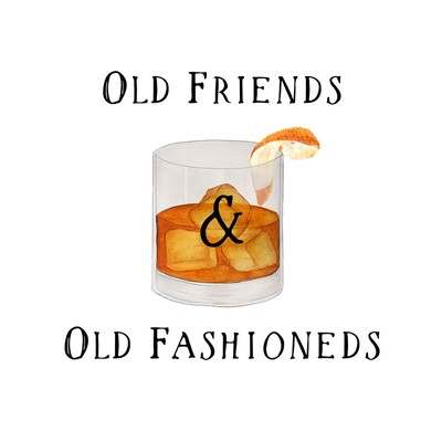 Old Friends & Old Fashioneds