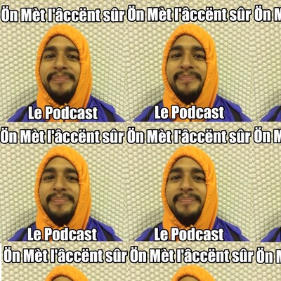 On Met l'Accent Sur (Le Podcast)