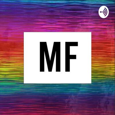 MF Podcast
