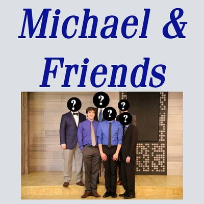 Michael & Friends