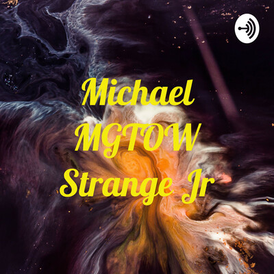 Michael MGTOW Strange Jr