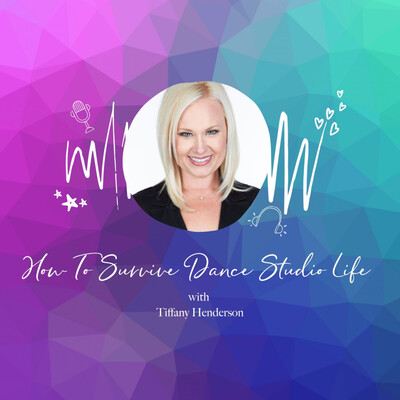 How to Survive Dance Studio Life with Tiffany Henderson