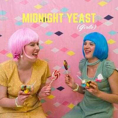 Midnight Yeast Girls