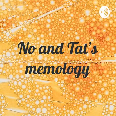 No and Tat's memology
