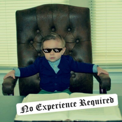 No Experience Required