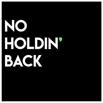 No Holdin' Back