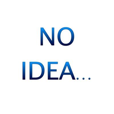 No Idea