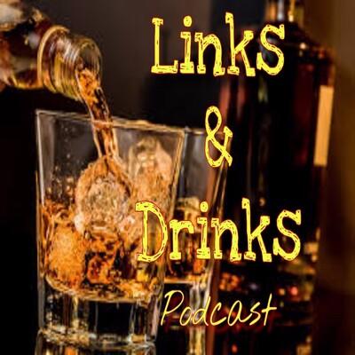 Links & Drinks Podcast