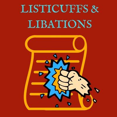 Listicuffs & Libations