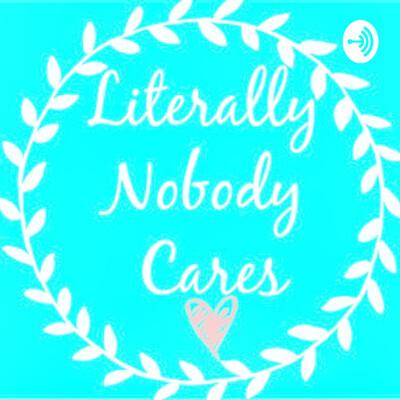 Literally Nobody Cares