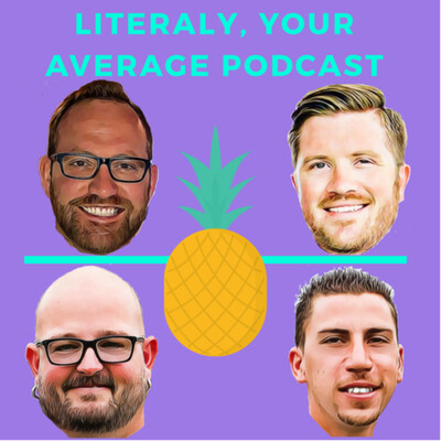 Literally, Your Average Podcast