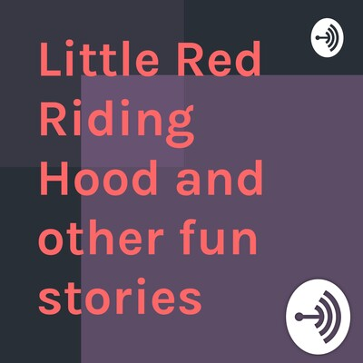 Little Red Riding Hood and other fun stories