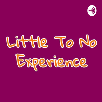 Little to No Experience