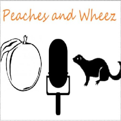 Peaches and Wheez Podcast