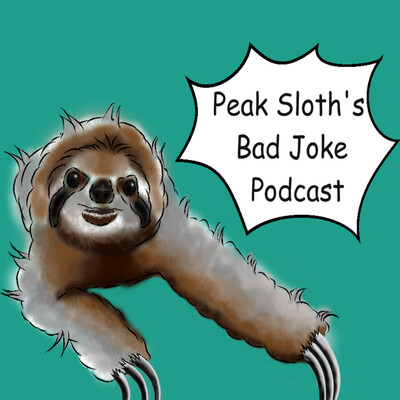 Peak Sloth's Bad Joke Podcast