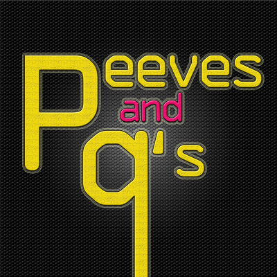 Peeves and Q's