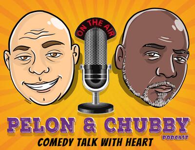 Pelon and Chubby Podcast