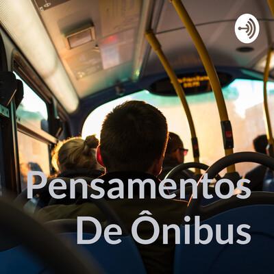 Pensamentos De Ônibus