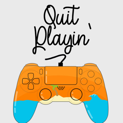 Quit Playin'