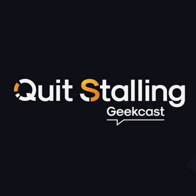 Quit Stalling Geekcast