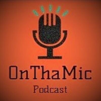 On Tha Mic Podcast