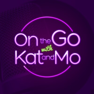 On The Go with Kat & Mo Podcast