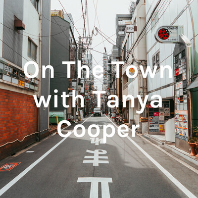 On The Town with Tanya Cooper