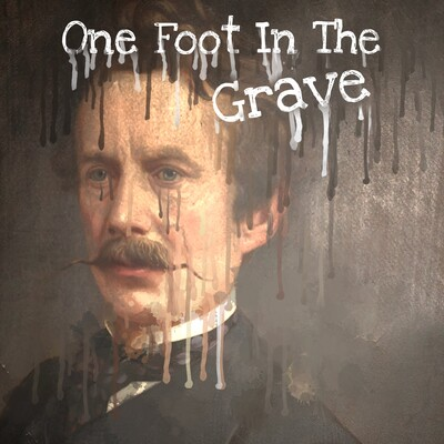 One Foot In The Grave Podcast