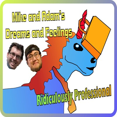 Mike and Adam's Dreams and Feelings