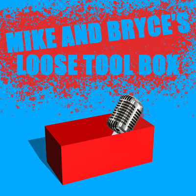 Mike and Bryce's Loose Toolbox